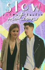 Slow Motion ❤ - Jiley Fanfic by theenextsteep