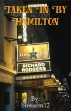 Taken In By Hamilton by blossem12