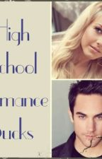 High School Romance Sucks by CrownedOne