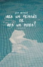 Are We Friends or Are We More? // Jacob Sartorius by dcreature