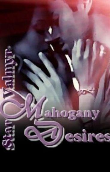 Mahogany Desires