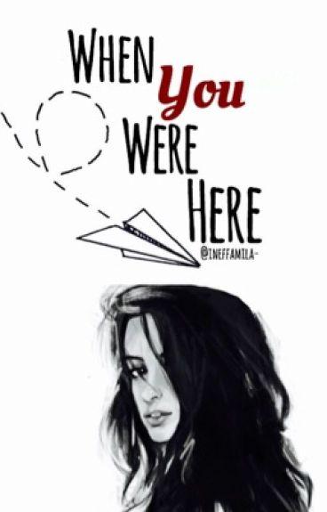 When You Were Here; Camila Cabello y tu