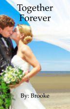 Together Forever: Carter and Marlee by originaland_unique