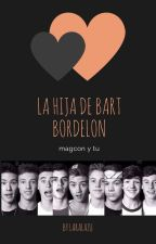 La Hija De Bart Bordelon (magcon y tu) by laralazu