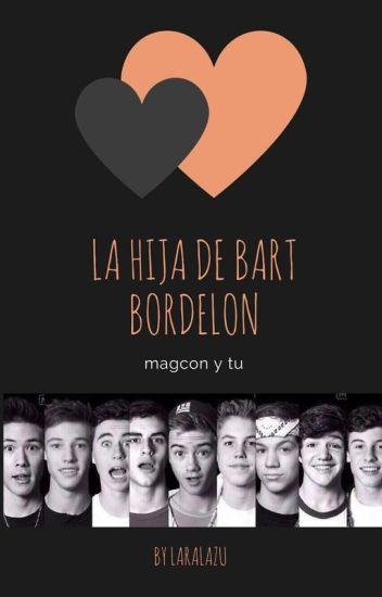 La Hija De Bart Bordelon (magcon y tu)
