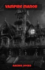 Vampire Manor by Rachee_Rocks