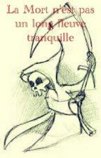 La Mort n'est pas un long fleuve tranquille by Ganbrinelle