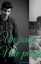 Un Jour Tu Me Perdras.. S.M [Terminé] Wattys2016 by JustDream2112