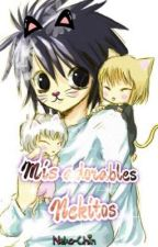 Mis adorables Nekitos [MTNC #2] PROXIMAMENTE by Neko-Chin