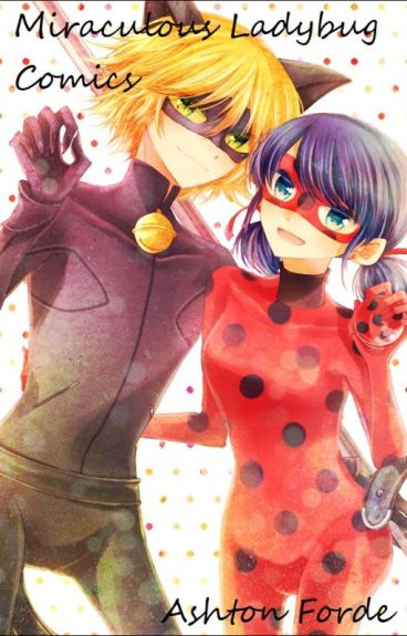 Miraculous Tales of Ladybug and Chat Noir Comics and Pictures