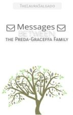 Messages Between the Preda-Graceffa Family {Sequel} by TheLauraSalgado