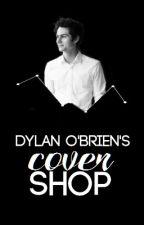 Dylan O'Brien's Cover Shop by OBRIENAPPRECIATION