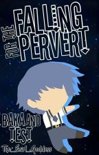 Falling for the Pervert (Kouta x Reader) Baka and Test by The_Earl_Goddess