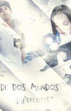 De dos mundos diferentes  -Maddie Z. - Lucas T. - CANCELADA by MelyChavez9