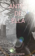Antes De Ella by LuckyEight8