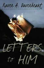 Letters to Him#Wattys2016 by RAD_246
