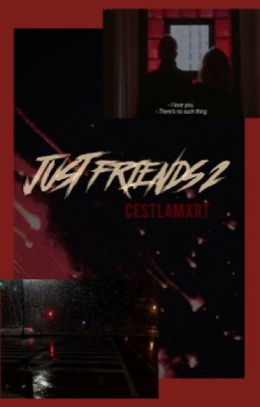 Just Friends 2    jack gilinsky
