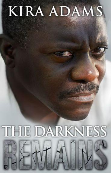 The Darkness Remains (Darkness Falls, Book Three) by xKiraAdamsx