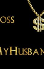 Boss is My Husband by yamin_ohnmar