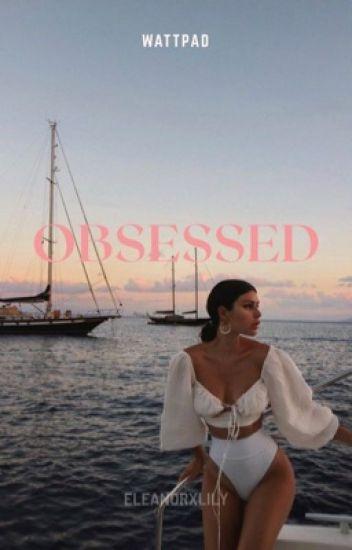 Obsessed - Grayson Dolan
