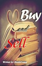 Buy and Sell [ Short Love Story ] by MissHaYoung