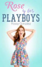 Rose Y Los Playboys |PRÓXIMAMENTE| by RossG28