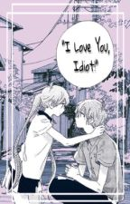 I Love You... Idiot. by -_Petal_-