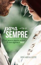 Para Sempre by EduardaLeite_