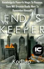 End's Keepers (Wattys2017)  by Kodbro