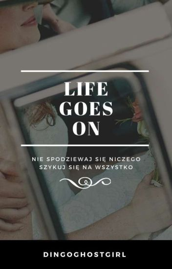 Life goes on 1&2 || L.H