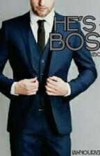 He's The Boss by IamYourVirus