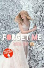 FORGET ME [Pausada Temporalmente]  by fati_12fati