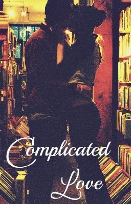 Complicated Love (a student/teacher relationship) (On hold until further notice)