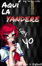 Aquí La Yandere Soy Yo (Info-chan X Ayano) [COMPLETA] by keiko_rubi