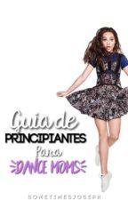 Guia De Principiantes Para Dance Moms by sometimesjoseph