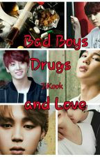 Bad Boys, Drugs and Love || JiKook by _PanByun_
