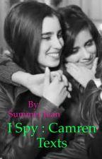 I spy :Camren texts by Sylviantheslick1432