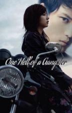 ONE HELL OF A GANGSTER by MizukiViMillan