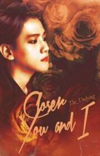 Closer You and I [Exo-K Baekhyun] {COMPLETED} by The_Undying
