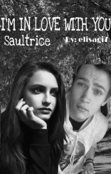 I'm in love with you || saultrice