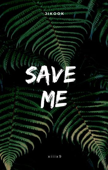 Save me ||Jikook ✔