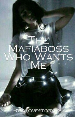 The Mafiaboss Who Wants Me #EtherealAward17 #catalystawards17 by Alovestory03