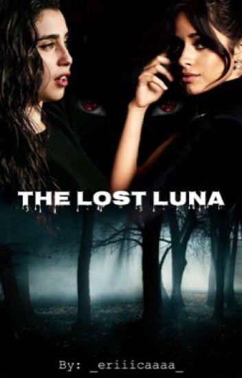 The Lost Luna (Camren) [Editing]