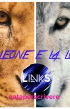 Il Leone e la Lupa  #Wattys2016 by nataperscrivere