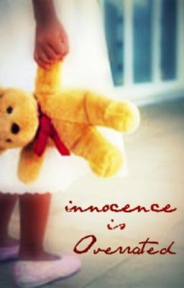Innocence is overrated