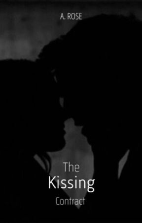 The Kissing Contract { #wattys2017} by lilac_antelope23