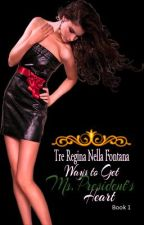 I tre regina nella fontana (Ways to Get Ms. President's Heart) -- REVISING by SorceressPrincess