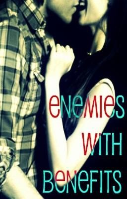 Enemies With Benefits (Up for Watty Awards!)