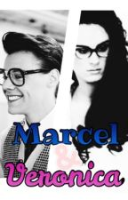 Marcel & Veronica (COMPLETED) by ZeWritingMachine