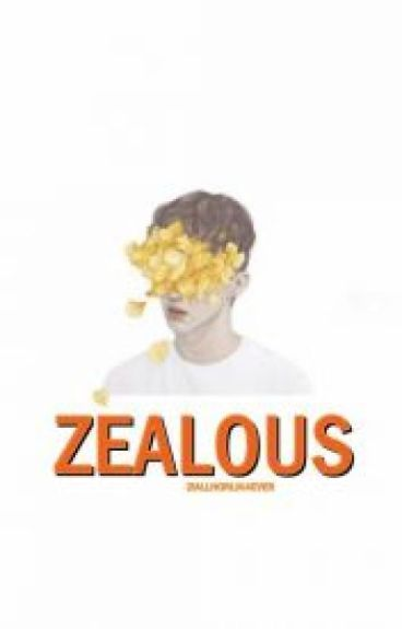 Zealous || Ziall